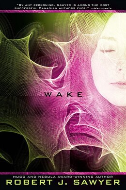 Book Wake: Book One In The Www Trilogy by Robert J Sawyer
