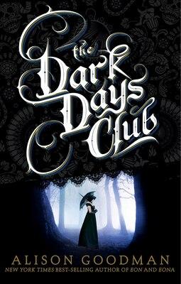 Book The Dark Days Club: Book 1 Of The Dark Days Club Trilogy by Alison Goodman