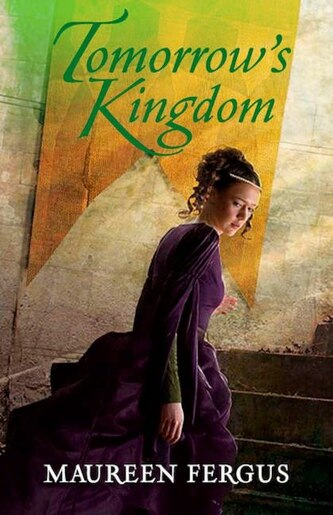 Tomorrow's Kingdom: Book 3 Of The Gypsy King Trilogy by Maureen Fergus