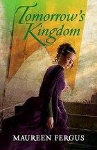 Tomorrow's Kingdom: Book 3 Of The Gypsy King Trilogy