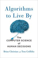 Book Algorithms To Live By: The Computer Science Of Human Decisions by Brian Christian