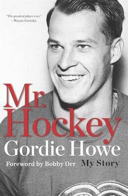 Book Mr Hockey: The Autobiography Of Gordie Howe by Gordie Howe