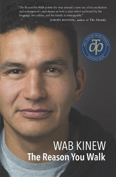 The Reason You Walk: A Memoir by Wab Kinew