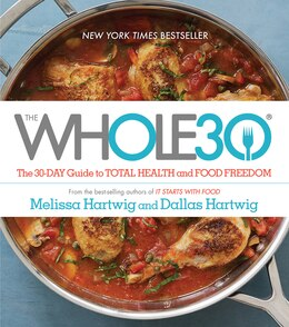 Book The Whole30: The 30-day Guide To Total Health And Food Freedom by Melissa Hartwig