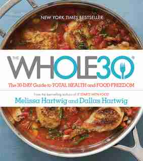 The Whole30: The 30-day Guide To Total Health And Food Freedom by Melissa Hartwig Urban