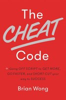 Book The Cheat Code: Going Off Script To Get More, Go Faster, And Shortcut Your Way To Success by Brian Wong