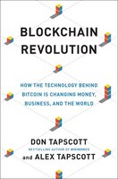 Book Blockchain Revolution: How The Technology Behind Bitcoin Is Changing Money, Business, And The World by Don Tapscott