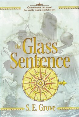 Book The Glass Sentence by S. E. Grove