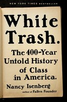 Book White Trash: The 400-year Untold History Of Class In America by Nancy Isenberg