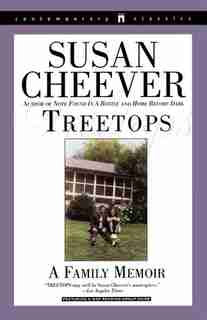 Treetops: A Memoir About Raising Wonderful Children in an Imperfect World by Susan Cheever