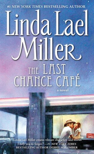 The Last Chance Cafe: A Novel by Linda Lael Miller