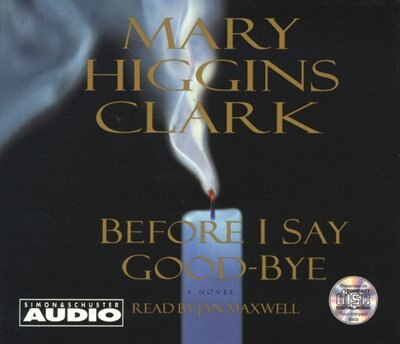 Before I Say Good-Bye by Mary Higgins Clark