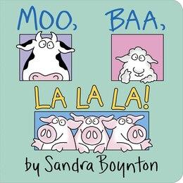 Book Moo, Baa, La La La! by Sandra Boynton