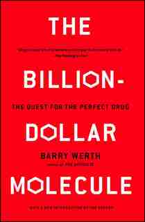 The Billion-Dollar Molecule: The Quest for the Perfect Drug by Barry Werth