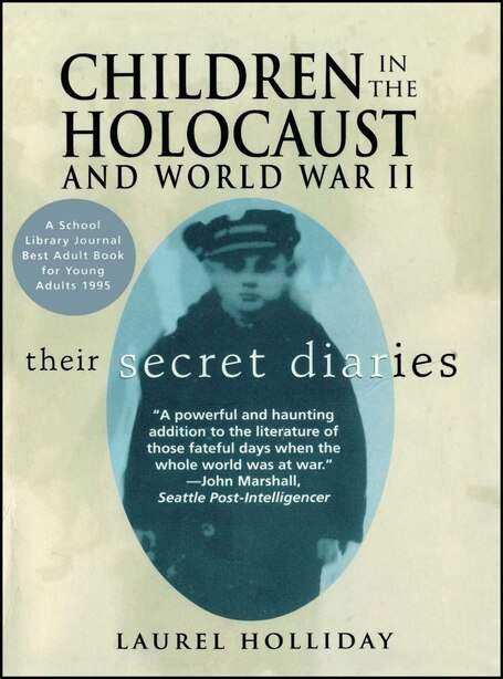 Children in the Holocaust and World War II: Children in the Holocaust and World War II by Laurel Holliday