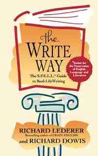 The Write Way: The Spell Guide to Good Grammar and Usage by Richard Lederer