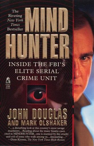 Mindhunter: Inside the FBI's Elite Serial Crime Unit by John E. Douglas