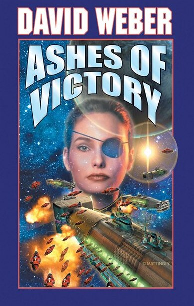 Ashes Of Victory: An Honor Harrington Novel by David Weber