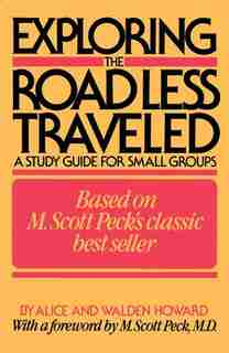 Exploring The Road Less Traveled: A Study Guide For Small Groups by Alice Howard