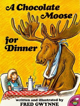 Book A Chocolate Moose for Dinner by Fred Gwynne