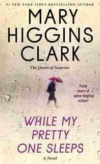 While My Pretty One Sleeps by Mary Higgins Clark