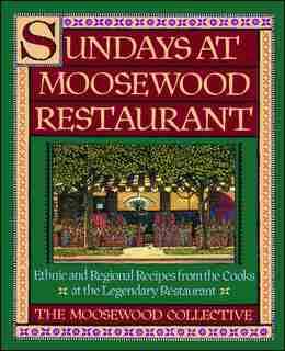 Sundays at Moosewood Restaurant: Sundays at Moosewood Restaurant by Moosewood Collective