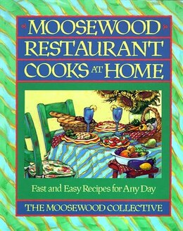Book Moosewood Restaurant Cooks At Home: Moosewood Restaurant Cooks at Home by Moosewood Collective