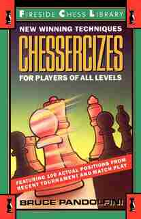 Chessercizes: New Winning Techniques for Players of All Levels by Bruce Pandolfini