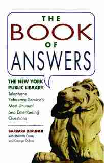 Book of Answers: The New York Public Library Telephone Reference Service's Most Unusual and Enter by Barbara Berliner