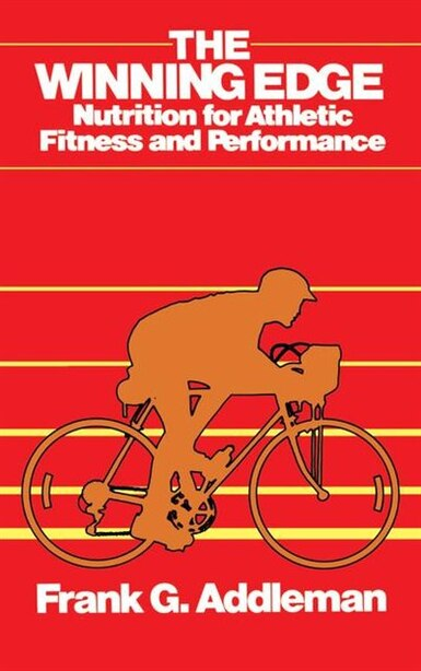 Winning Edge: Nutrition For Athletic Fitness And Performance by Frank Addleman