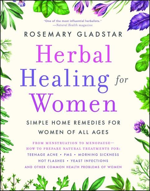 Herbal Healing For Women by Rosemary Gladstar