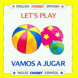 Book Let's Play/Vamos a Jugar: Chubby Board Books in English and Spanish by Alan Benjamin