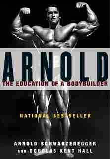 Arnold by Arnold Schwarzenegger