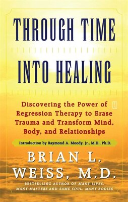 Book Through Time into Healing by Brian L. Weiss