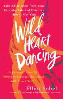Wild Heart Dancing by Elliot Sobel