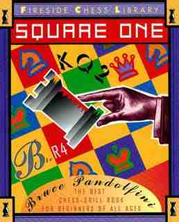 Square One: A Chess Drill Book for Beginners by Bruce Pandolfini