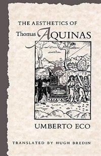 Book The Aesthetics of Thomas Aquinas by Umberto Eco