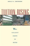 Tuition Rising: Why College Costs So Much, With a new preface