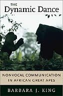The Dynamic Dance: Nonvocal Communication in African Great Apes