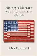 History's Memory: Writing America's Past, 1880-1980