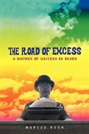 The Road of Excess: A History of Writers on Drugs