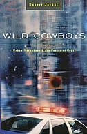 Wild Cowboys: Urban Marauders & the Forces of Order