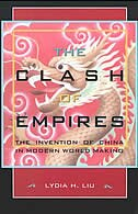 The Clash of Empires: The Invention of China in Modern World Making