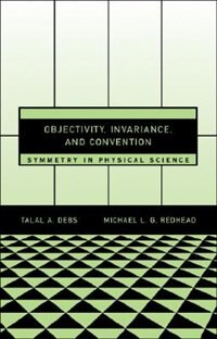 Objectivity, Invariance, and Convention: Symmetry in Physical Science