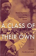 A Class of Their Own: Black Teachers in the Segregated South