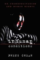 Inhuman Conditions: On Cosmopolitanism and Human Rights