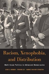 Racism, Xenophobia, and Distribution: Multi-Issue Politics in Advanced Democracies