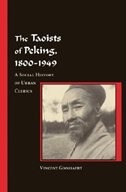 The Taoists of Peking, 1800-1949: A Social History of Urban Clerics