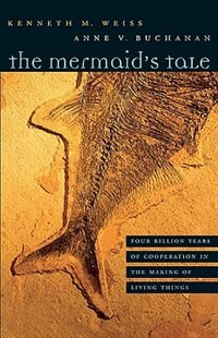 The Mermaid's Tale: Four Billion Years of Cooperation in the Making of Living Things