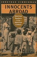 Innocents Abroad: American Teachers in the American Century